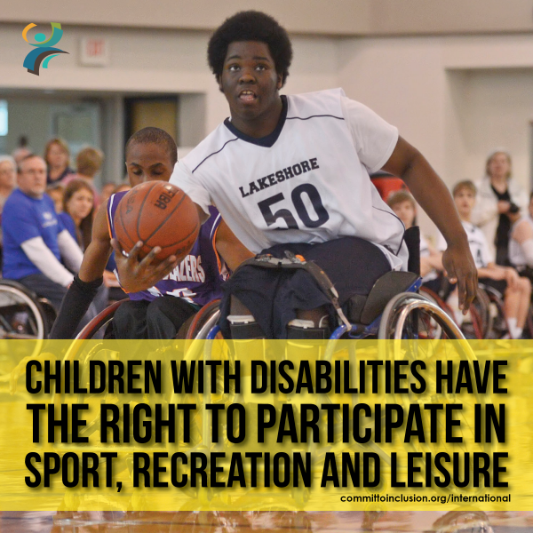 Photo of a kid playing wheelchair basketball, with the slogan 'Children with disabilities have the right to participate in sport, recreation and leisure'.