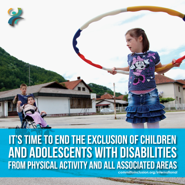 Photo of a child with disability playing Hula Hoop with the slogan - 'It's time to end the exclusion of children and adolescents with disabilities from physical activity and all associated areas'.