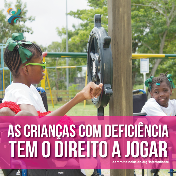 Photo of a child with disability playing in a playground, with the slogan - 'As crianças com deficiência tem o direito a jogar.'