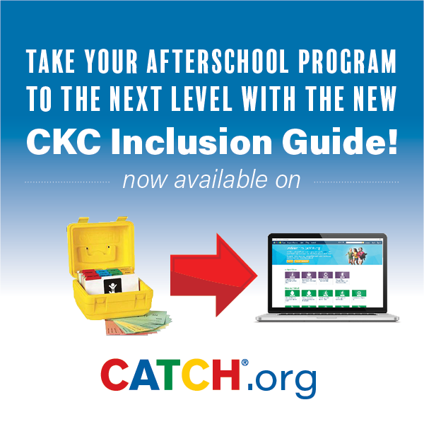 CATCH Kids Club Guide for Inclusion of Youth with Disability